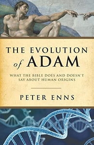 Evolution of Adam: What the Bible Does and Doesn't Say about Human Origins