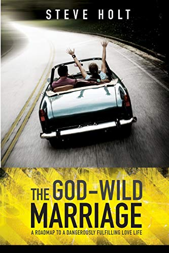 God Wild Marriage: Second Edition