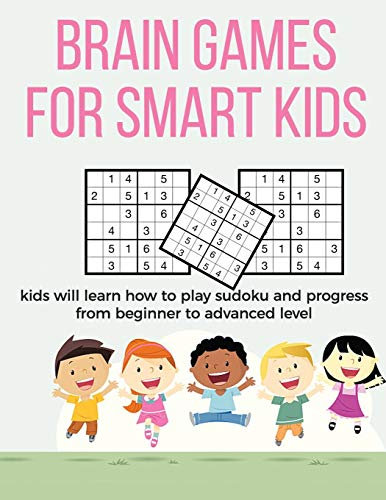 Brain Games for Smart Kids: puzzle gifts for kids who are clever | gifts for smart kids and best sudoku puzzle book for you loved ones | buy for your ... kids | 8.5 x 11 size how to play sudoku book