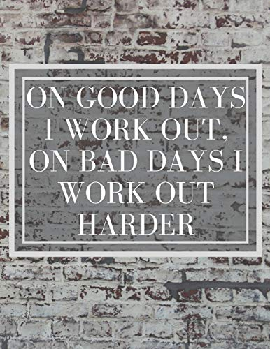 On Good Days I work Out, On Bad Days I work Out Harder: Inspirational Quote Sheet Music