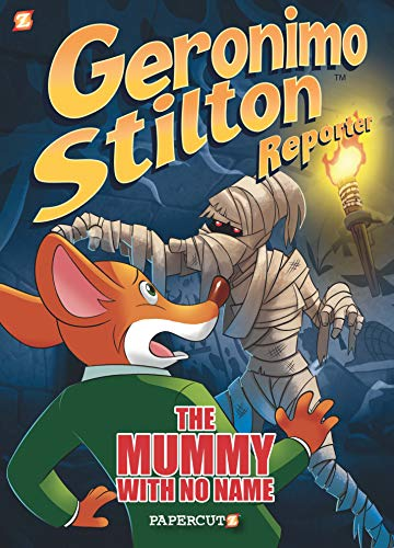 Geronimo Stilton Reporter #4: The Mummy With No Name (Geronimo Stilton Reporter Graphic Novels)