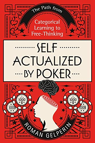Self-Actualized by Poker: The Path from Categorical Learning to Free-Thinking