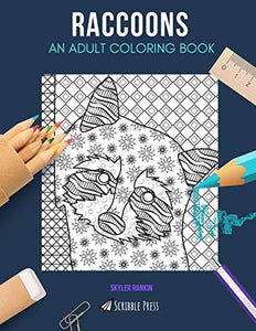 RACCOONS: AN ADULT COLORING BOOK: A Raccoons Coloring Book For Adults