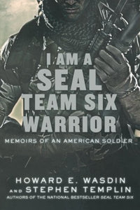 I am a S.E.A.L. Team Six Warrior