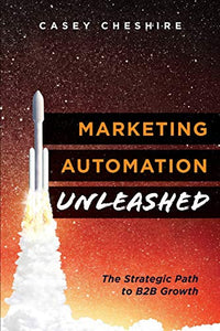 Marketing Automation Unleashed: The Strategic Path for B2B Growth