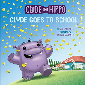 Clyde Goes to School (Clyde the Hippo)