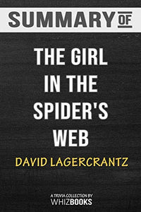 Summary of The Girl in the Spider's Web (Millennium Series): Trivia/Quiz for Fans