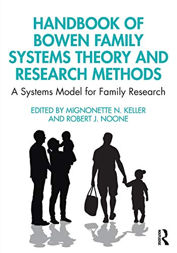Handbook of Bowen Family Systems Theory and Research Methods: A Systems Model for Family Research