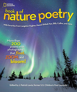 National Geographic Book of Nature Poetry: More than 200 Poems With Photographs That Float, Zoom, and Bloom!
