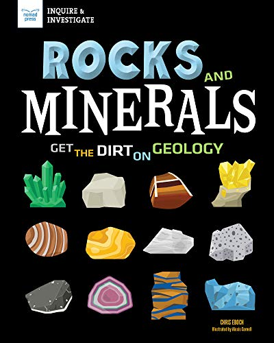 Rocks and Minerals: Get the Dirt on Geology (Inquire & Investigate)
