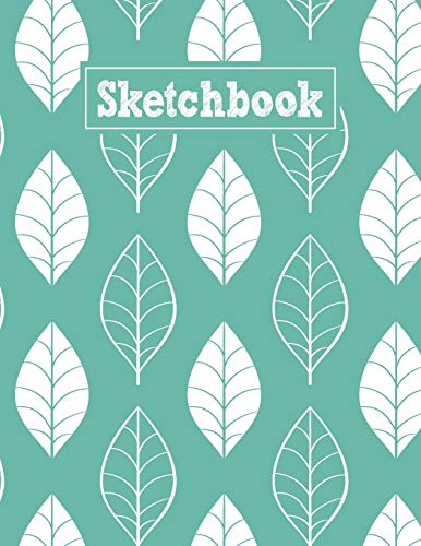 Sketchbook: 8.5 x 11 Notebook for Creative Drawing and Sketching Activities with Leaves Themed Cover Design