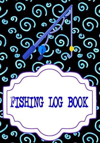 Fishing Log Book Fishing: Fishing Log Book Size 7 X 10 Inch Cover Glossy | Box - Tackle # Kids 110 Pages Very Fast Print.