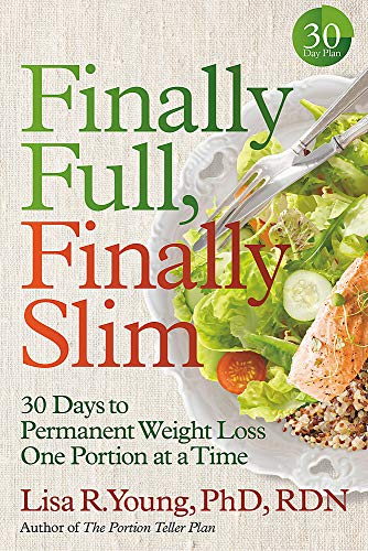 Finally Full, Finally Slim: 30 Days to Permanent Weight Loss One Portion at a Time