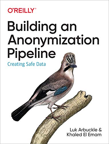 Building an Anonymization Pipeline: Creating Safe Data