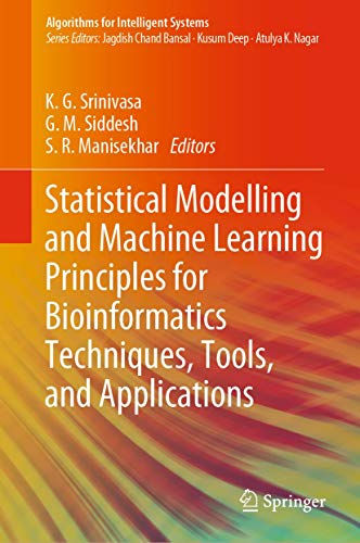 Statistical Modelling and Machine Learning Principles for Bioinformatics Techniques, Tools, and Applications (Algorithms for Intelligent Systems)