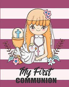 My First Communion: Composition Notebook Gifts for Holy Sacrament Message Book With Line Wide For Wish Family And Friends, Write Note For Comments Paperback Matte Cover (Boy and Girls all Kids)