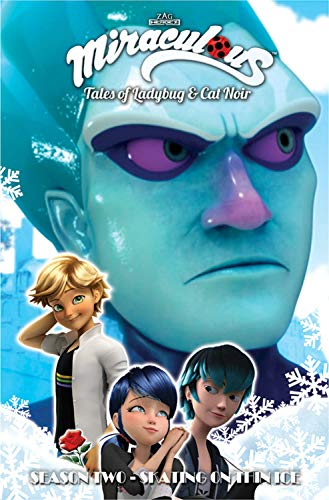 Miraculous: Tales of Ladybug and Cat Noir: Season Two - Skating on Thin Ice (Miraculous: Tales of Ladybug & Cat Noir)