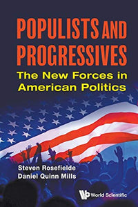 Populists and Progressives: The New Forces in American Politics