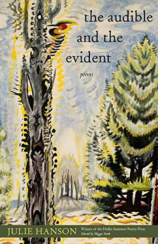 The Audible and the Evident: Poems (Hollis Summers Poetry Prize)