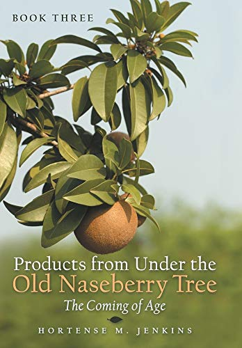 Products from Under the Old Naseberry Tree 3: The Coming of Age