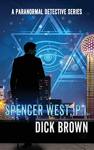 Spencer West, P.I.: A Paranormal Detective Series, Book 1