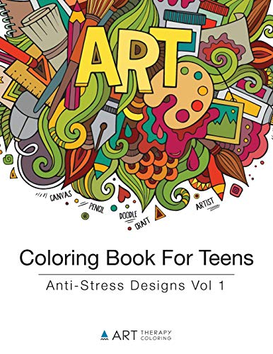 Coloring Book For Teens: Anti-Stress Designs Vol 1 (Coloring Books For Teens) (Volume 1)