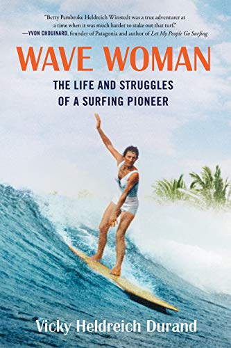 Wave Woman: The Life and Struggles of a Surfing Pioneer