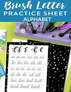 Brush Letter Alphabet Practice Sheet: Calligraphy Lettering Workbook Teaching Cursive Handwriting Art