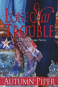 Lone Star Trouble: A Rocky Peak story (Love-n-Trouble)