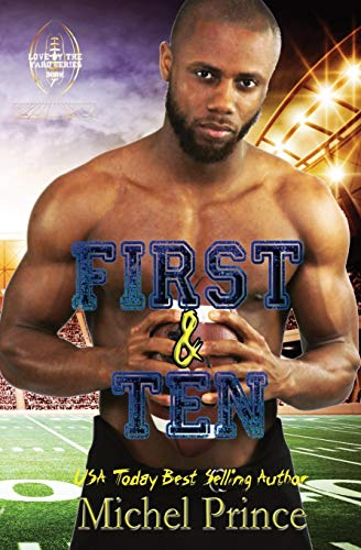 First and Ten: Book 1 of the Love by the Yard Series