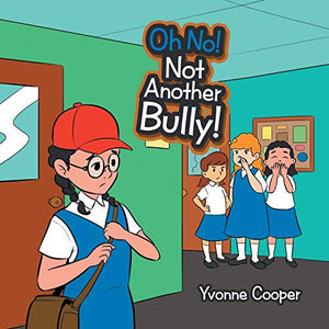 Oh No! Not Another Bully!