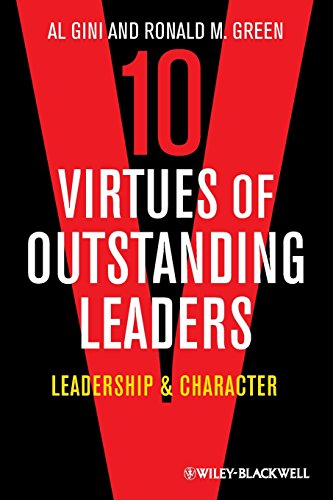 10 Virtues of Outstanding Leaders: Leadership and Character