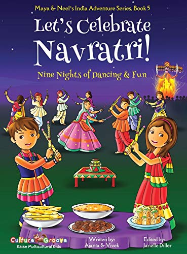 Let's Celebrate Navratri! (Nine Nights of Dancing & Fun) (Maya & Neel's India Adventure Series, Book 5)