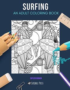 SURFING: AN ADULT COLORING BOOK: A Surfing Coloring Book For Adults