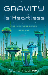 Gravity is Heartless: The Heartless Series, Book One
