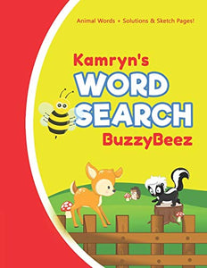 Kamryn's Word Search: Animal Creativity Activity & Fun for Creative Kids | Solve a Zoo Safari Farm Sea Life Wordsearch Puzzle Book + Draw & Sketch ... Letter Spelling Memory & Logic Skills