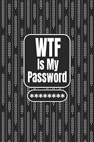 WTF Is My Password: Logbook To Protect Usernames PIN Book, Website Organizer, Logging Book, Remember Webs, Pin, password keeper, lock book