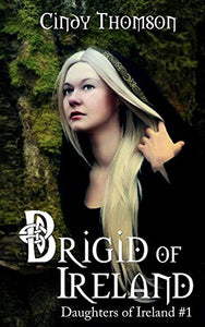 Brigid of Ireland (Daughters of Ireland)