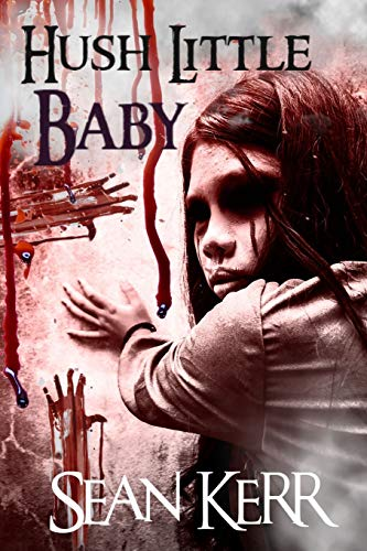 Hush Little Baby: A contemporary horror novella