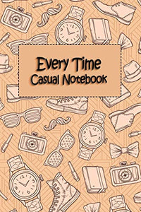 Every Time: Casual Notebook