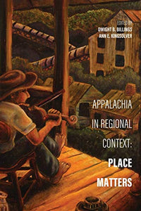 Appalachia in Regional Context: Place Matters (Place Matters New Direction Appal Stds)