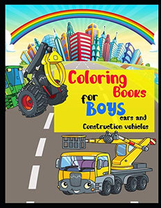 Coloring Book for Boys car and construction vehicles: A wonderful cars coloring book for boys and girls aged from 2 to 8 years old