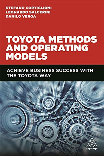 Toyota Methods and Operating Models: Achieve Business Success with the Toyota Way