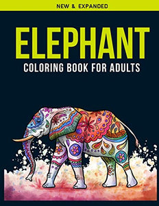 Elephant Coloring Book For Adults: An Adults Coloring Book of 30 Stress Relief  Elephant Coloring Book Designs