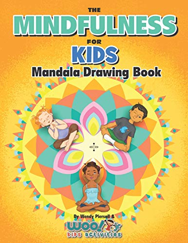 The Mindfulness for Kids Mandala Drawing Book