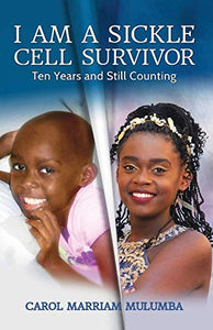 I Am a Sickle Cell Survivor: Ten Years and Still Counting