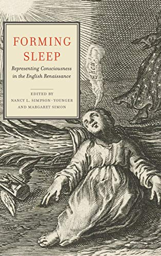 Forming Sleep: Representing Consciousness in the English Renaissance (Cultural Inquiries in English Literature, 1400–1700)