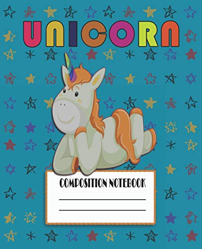Composition Notebook: Adorable Unicorn Themed Wide Ruled Composition Notebook For Unicorn Fans