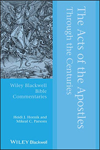 The Acts of the Apostles Through the Centuries (Wiley Blackwell Bible Commentaries)