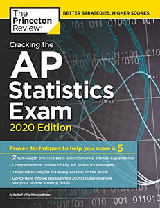 Cracking the AP Statistics Exam, 2020 Edition: Practice Tests & Proven Techniques to Help You Score a 5 (College Test Preparation)